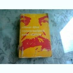 CONVERSATIONS AVEC STALINE - MILOVAN DJILAS  (CARTE IN LIMBA FRANCEZA)