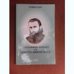 Convorbiri astrale cu Sfantul Arsenie Boca - Florica Lecu
