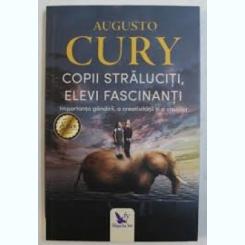 COPII STRALUCITI, ELEVI FASCINANTI - AUGUSTO CURY