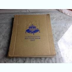CORANATION SOUVENIR BOOK, 1937 (INCORONAREA REGELUI GEORGE AL VI-LEA AL MARII BRITANII, ALBUM)