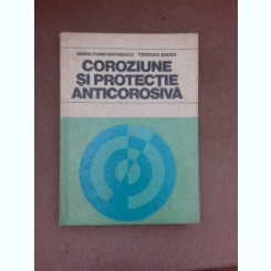 Coroziune si protectie anticorosiva - Maria Constantinescu