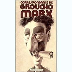 CORRESPONDANCE DE GROUCHO MARX  (CARTE IN LIMBA FRANCEZA)