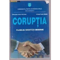 CORUPTIA - FLAGELUL SOCIETATII MODERNE