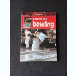 COURS DE BOWLING - FRANCETTE BORIE   (TEXT IN LIMBA FRANCEZA)