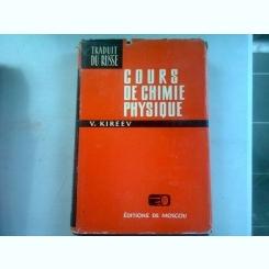 COURS DE CHIMIE PHYSIQUE - V. KIREEV   (CURS DE CHIMIE FIZICA)