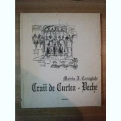 CRAII DE CURTEA - VECHE DE MATEIU I. CARAGIALE , 1991