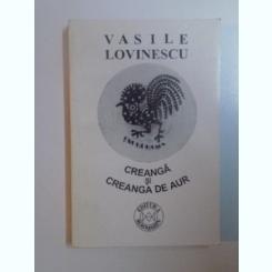 CREANGA SI CREANGA DE AUR DE VASILE LOVINESCU , EDITIA A II-A 1996