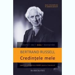 CREDINTELE MELE - BERTRAND RUSSELL