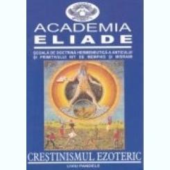 CRESTINISMUL EZOTERIC - LIVIU PANDELE  (ACADEMIA ELIADE)