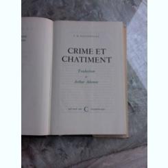CRIME ET CHATIMENT - F.M. DOSTOIEVSKY  (CARTE IN LIMBA FRANCEZA)