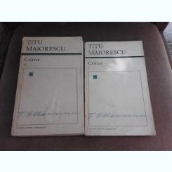 Critice - Titu Maiorescu  2 volume