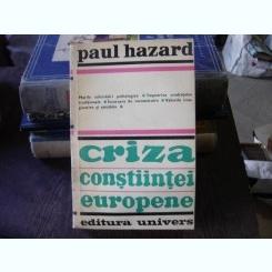 CRIZA CONSTIINTEI EUROPENE - PAUL HAZARD