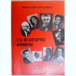 CU SI DESPRE ARMENI - MADELEINE KARACASIAN