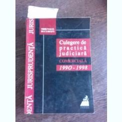 CULEGERE DE PRACTICA JUDICIARA COMERCIALA, TRIBUNALUL BUCURESTI BUCURESTI, 1990-1998