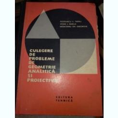 Culegere de probleme de geometrie analitica si proiectiva- T.V.Postelnicu, M.I.Stoka, Gh.Gh.Vranceanu