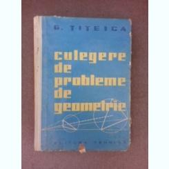 Culegere de probleme de geometrie - G. Titeica