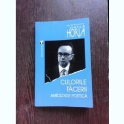 CULORILE TACERII, ANTOLOGIE POETICA - VINTILA HORIA