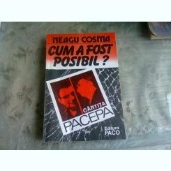 CUM A FOST POSIBIL. CARTITA PACEPA - NEAGU COSMA