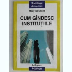 CUM GINDESC INSTITUTIILE-MARY DOUGLAS