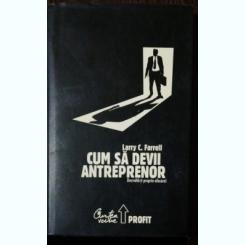 CUM SA DEVII ANTREPRENOR - LARRY C.FARRELL