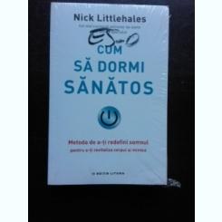 CUM SA DORMI SANATOS - NICK LITTLEHALES
