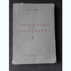 CUNOASTERE SI EXISTENTA - MIRCEA FLORIAN  PRIMA EDITIE