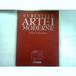 CURENTELE ARTEI MODERNE - IOAN CRISTEA