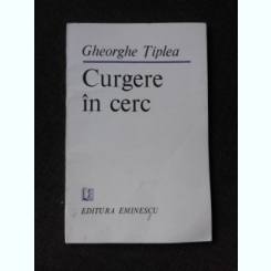 CURGERE IN CERC - GHEORGHE TIPLEA