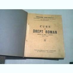 CURS DE DREPT ROMAN - GRIGORE DIMITRESCU  (PREDAT IN ANUL I DE LICENTA 1932-1933)