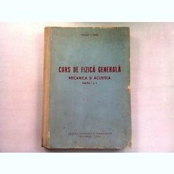 CURS DE FIZICA GENERALA. MECANICA SI ACUSTICA - NICOLAU T. AUREL   PARTEA I SI II
