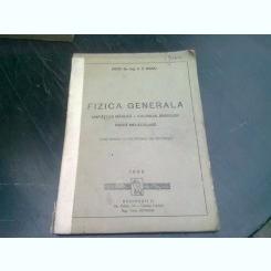 CURS DE FIZICA GENERALA, UNITATI DE MASURA, CALCULUL ERORILOR, FIZICA MOLECULARA - V.V. BIANU