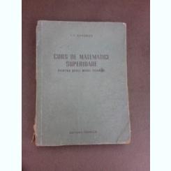 Curs de matematici superioare pentru scoli medii tehnice - I.F. Suvorov