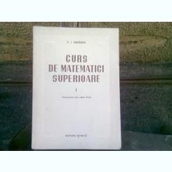 CURS DE MATEMATICI SUPERIOARE VOL.I - V.I. SMIRNOV