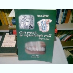 CURS PRACTIC DE IMPLANTOLOGIE ORALA - IOAN SIRBU