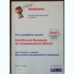 CURS PREGATITOR PENTRU CERTIFICATUL EUROPEAN DE COMPETENTA IN AFACERI -NIVELUL A - DREPT COMERCIAL- EASY BUSINESS
