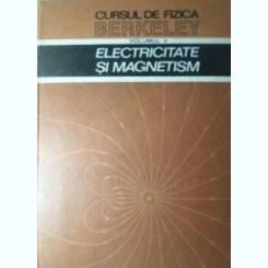 Cursul de fizica Berkeley. Vol.II Electricitate si magnetism