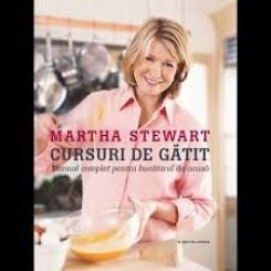CURSURI DE GATIT - manual complet pentru bucatarul de acasa - MARTHA STEWART