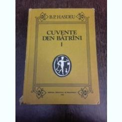 Cuvente den batrani, limba romana vorbita intre 1550-1600, studiu paleogafico linguistic - B.P. Hasdeu  vol.I