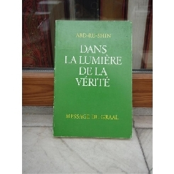 DANS LA LUMIERE DE LA VERITE , ABD-RU-SHIN , TOME 1