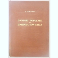 DANSURI POPULARE DIN UNIUNEA SOVIETICA de T. TKACENKO , 1956