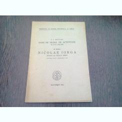 DARE DE SEAMA DE ACTIVITATE PE ANUL 1942/1943 - G.I BRATIANU SI NICOLAE IORGA ISTORIC AL EVULUI MEDIU - M. BERZA