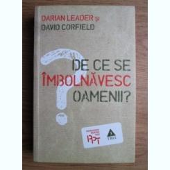 Darian Leader - De ce se imbolnavesc oamenii?