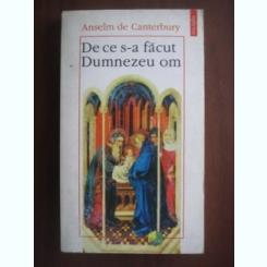 DE CE S-A FACUT DUMNEZEU OM - ANSELM DE CANTERBURY