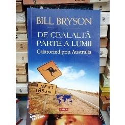 DE CEALALTA PARTE A LUMII , CALATORIND PRIN AUSTRALIA , BILL BRYSON