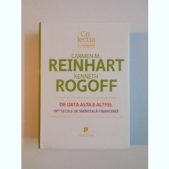 DE DATA ASTA E ALTFEL , OPT SECOLE DE SMINTEALA FINANCIARA DE CARMEN M. REINHART , KENNETH ROGOFF , 2012