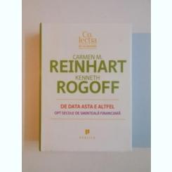 DE DATA ASTA E ALTFEL , OPT SECOLE DE SMINTEALA FINANCIARA DE CARMEN M. REINHART , KENNETH ROGOFF , 2012