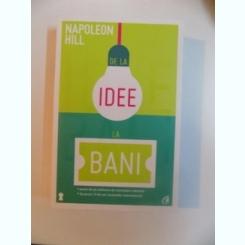 De la idee la bani-Napoleon Hill