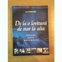 DE LA O LOVITURA DE STAT LA ALTA . ESEURI , NOTE , DOCUMENTE DE ION CRISTOIU , 2006