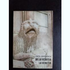 De la Venetia la Venetia - Geta Bratescu