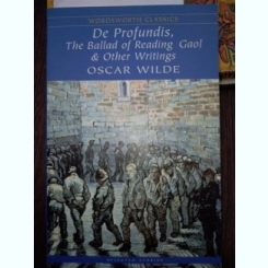 De Profundis, The Ballad of Reading Gaol & Other Writings by Oscar Wilde,  Anne Varty carte in lb engleza
